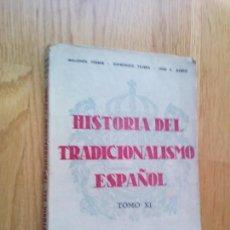 Libros de segunda mano: HISTORIA DEL TRADICIONALISMO ESPAÑOL: TOMO XI / FERRER - TEJERA - ACEDO. Lote 62959916