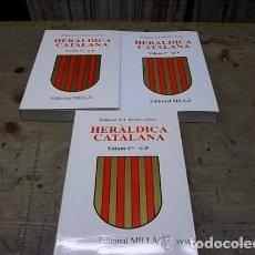 Libros de segunda mano: HERALDICA CATALANA-FERRER I VIVES FRANCESC D`ASIS-EDITORIAL MILLÀ-3 VOLUMENES. Lote 130391899