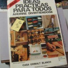 Libros de segunda mano: IDEAS PRÁCTICAS PARA TODOS AHORRE DIVIRTIENDOSECASA GRIMALT BLACH MALLORCATAPA DURA PORTE. Lote 62990368