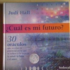 Libros de segunda mano: ¿ CUÁL ES MI FUTURO ? 30 ORÁCULOS - JUDI HALL - CIRCULO DE LECTORES, 2001 (TAPA DURA, BUEN ESTADO). Lote 62992076