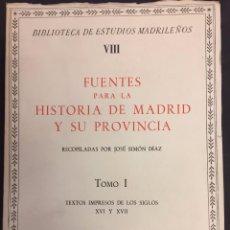 Libros de segunda mano: FUENTES PARA LA HISTORIA DE MADRID Y SU PROVINCIA. TOMO I. TEXTOS IMPRESOS DE LOS SIGLOS XVI Y XVII. Lote 63003088