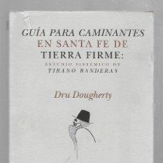 Libros de segunda mano: GUIA PARA CAMINANTES EN SANTA FE DE TIERRA FIRME. DRU DOUGHERTY. EDITORIAL PRE - TEXTOS. 1999. Lote 63092592