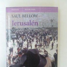 Libros de segunda mano: JERUSALÉN - SAUL BELLOW - ED. PENÍNSULA. 254PP. Lote 63177444