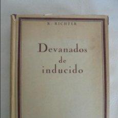 Libros de segunda mano: RUDOLF RICHTER. DEVANADOS DE INDUCIDO PARA MAQUINAS DE CORRIENTE CONTINUA Y ALTERNA. VER FOTOGRAFIAS. Lote 63186964