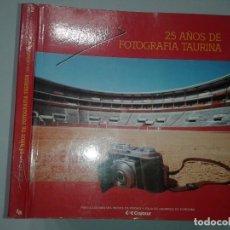 Libros de segunda mano: 25 AÑOS DE FOTOGRAFÍA TAURINA LOS CALIFAS ( 1965 - 1990 ) 1991 LADIS ED. MONTE DE PIEDAD. Lote 63323484