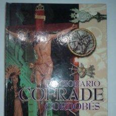 Libros de segunda mano: DICCIONARIO COFRADE CORDOBÉS 2000 FRANCISCO LEÓN TORRES CAJASUR DIARIO CÓRDOBA . Lote 63324900