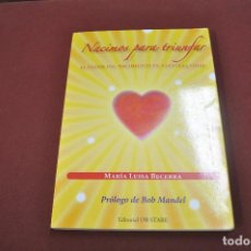 Libros de segunda mano: NACIMOS PARA TRIUNFAR - MARÍA LUISA BECERRA - AJB. Lote 63326972
