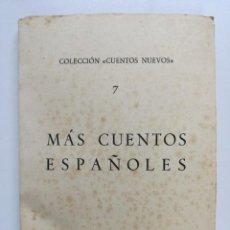Libros de segunda mano: . COLECCIÓN CUENTOS NUEVOS. Nº 7. CUENTOS ESPAÑOLES. Lote 63338716