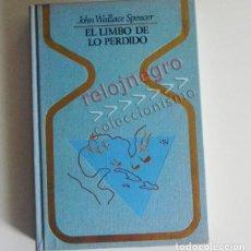 Gebrauchte Bücher - EL LIMBO DE LO PERDIDO LIBRO JOHN WALLACE SPENCER MISTERIO DESAPARICIONES MISTERIOSAS AVIONES BARCO - 63349212