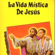 Libros de segunda mano: SPENCER LEWIS : LA VIDA MÍSTICA DE JESÚS - GRAN LOGIA SUPREMA DE AMORC (ROSACRUZ, S.F.). Lote 63361976