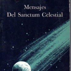 Libros de segunda mano: RAYMOND BERNARD : MENSAJES DEL SANCTUM CELESTIAL - GRAN LOGIA SUPREMA DE AMORC (ROSACRUZ, 1978). Lote 135859173
