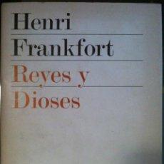 Libros de segunda mano: HENRY FRANKFORT. REYES Y DIOSES. 1976. Lote 63400752