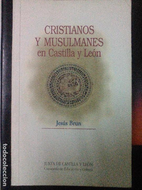 CRISTIANOS Y MUSULMANES EN CASTILLA Y LEON . (Libros de Segunda Mano - Historia - Otros)