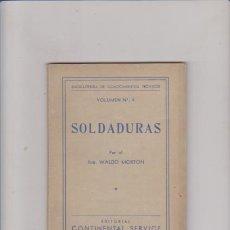 Libros de segunda mano: WALDO MORTON - SOLDADURAS - VOL. 4 - EDITORIAL SERVICE 1952 / ESTUDIOS TECNICOS - ARGENTINA. Lote 63445640
