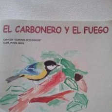 Libros de segunda mano: EL CARBONERO Y EL FUEGO. COLECCION CUENTOS ECOLOGICOS.. Lote 63470888