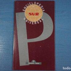 Libros de segunda mano: LIBRO DE ENCICLOPEDIA UNIVERSAL Nº 21 DE DIARIO SUR LOTE 11. Lote 63519088