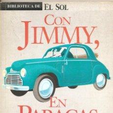 Libros de segunda mano: CON JIMMY, EN PARACAS. ALFREDO BRYCE ECHENIQUE. Lote 63524780