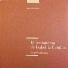 Libros de segunda mano: EL TESTAMENTO DE ISABEL LA CATÓLICA (DIBUJOS DE EDUARDO ROSALES). MURCIA TRES CULTURAS. Lote 63589952