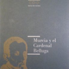 Libros de segunda mano: MURCIA Y EL CARDENAL BELLUGA. MURCIA TRES CULTURAS. Lote 63590276