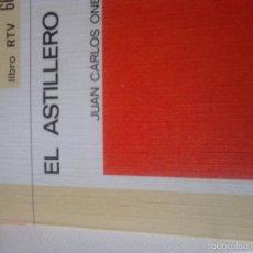 Libros de segunda mano: EL ASTILLERO. JUAN CARLOS ONETTI. Lote 63608851