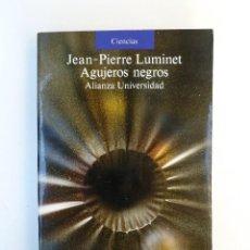 Libros de segunda mano: AGUJEROS NEGROS - JEAN PIERRE LUMINET - ED. ALIANZA UNIVERSIDAD. 350PP. Lote 63622547