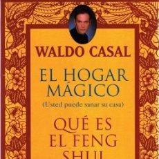 Libros de segunda mano: EL HOGAR MÁGICO (USTED PUEDE SANAR SU CASA) WALDO CASAL. Lote 63648235