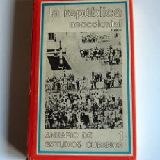 Libros de segunda mano: LA REPUBLICA NEOCOLONIAL - JUAN PEREZ DE LA RIVA Y OTROS - EDITORIAL DE CIENCIAS SOCIALES. CUBA -. Lote 63678275
