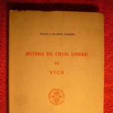 Libros de segunda mano - MIQUEL SALARICH: - HISTÒRIA DEL CÍRCOL LITERARI DE VICH - (VICH, 1962) - 63770859
