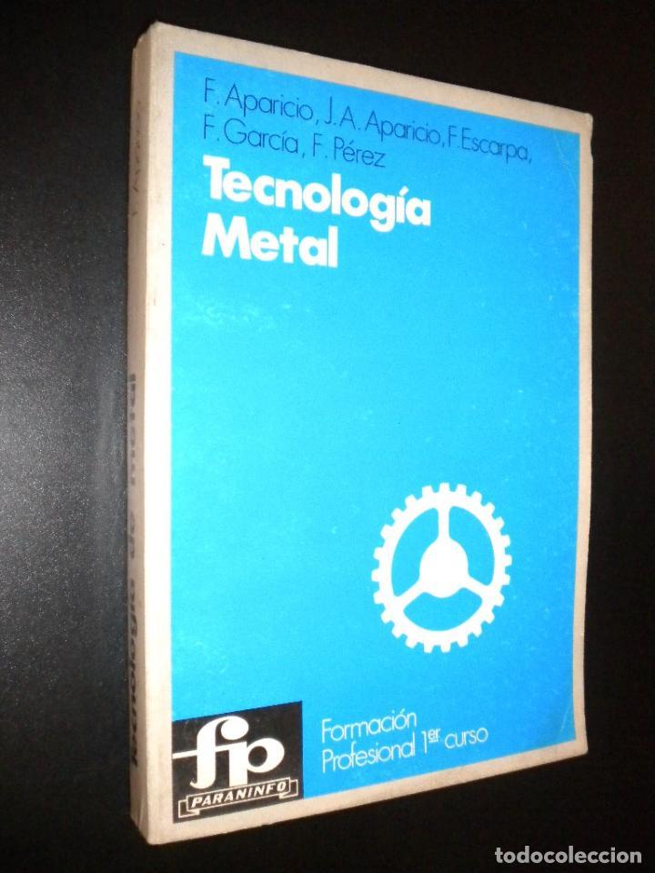 TECNOLOGIA METAL / PARANINFO / APARICIO, APARICIO, ESCARPA, GARCIA Y PEREZ / FP 1º CURSO (Libros de Segunda Mano - Ciencias, Manuales y Oficios - Otros)