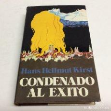 Libros de segunda mano: CONDENADO AL ÉXITO / HANS HELLMUT KIRST.. Lote 63799113