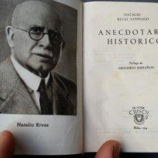 Libros de segunda mano: CRISOL 154 ANECDOTARIO HISTÓRICO NATALIO RIVAS SANTIAGO 1946 AGUILAR PRIMERA EDICION. Lote 63888733