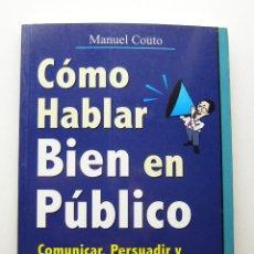 Libros de segunda mano: CÓMO HABLAR BIEN EN PÚBLICO - MANUEL COUTO - ED. GESTIÓN 2000, 2002. Lote 63954543