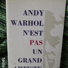Libros de segunda mano: ANDY WARHOL N,EST PAS UN GRAND ARTISTE - HECTOR OBALK -TEXTO EN FRANCES -. Lote 63975523