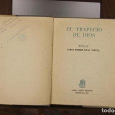Libros de segunda mano: 4798- EL TRAPECIO DE DIOS. JORGE VIDAL. EDIT. JOSE JANES. 1954.. Lote 43804133