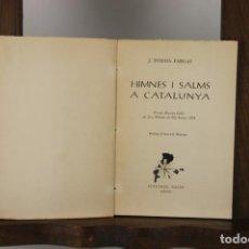 Libros de segunda mano: 4811- HIMNES I SALMS A CATALUNYA. J. PINEDA FARGAS. EDIT. XALOC. MEXIC. 1955. Lote 43806197