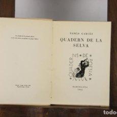 Libros de segunda mano: 4826. QUADERN DE LA SELVA. TOMAS GARCES. IMP. LA POLIGRAFA. 1962. DEDICADO.. Lote 43876310