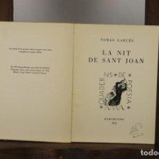 Libros de segunda mano: 4827- LA NIT DE SANT JOAN. TOMAS GARCES. IMP. LA POLIGTRAFA. 1953. DEDICADO.. Lote 43876438