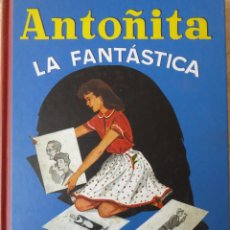 Libros de segunda mano: ANTOÑITA LA FANTÁSTICA. BORITA CASAS. Lote 64076855