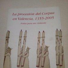 Libros de segunda mano: LA PROCESION DEL CORPUS EN VALENCIA, 1355-2005. JAIME J. CHINER GIMENO. Lote 64119319