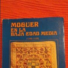 Libros de segunda mano: ANTONIO GONZALEZ GOMEZ.MOGUER EN LA BAJA EDAD MEDIA.1248-1538.DIPUTACION DE HUELVA.1977. Lote 64185603