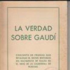 Libros de segunda mano: LA VERDAD SOBRE GAUDÍ MAS DE LA CALDERERA RIUDOMS 1960. Lote 64313123