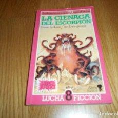 Libros de segunda mano: LA CIENAGA DEL ESCORPION, LUCHA FICCION 8, LIBRO JUEGO ALTEA. Lote 64317563