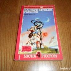 Libros de segunda mano: NAVE ESTELAR PERDIDA LA LUCHA FICCIÓN 4 JACKSON STEVE. Lote 64318507