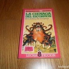 Libros de segunda mano: LA CIENAGA DEL ESCORPION, LUCHA FICCION 8, LIBRO JUEGO ALTEA B.E.. Lote 64319443