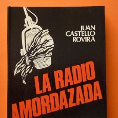 Libros de segunda mano: LA RADIO AMORDAZADA - JUAN CASTELLÓ ROVIRA - SEDMAY - 1977. Lote 64332315