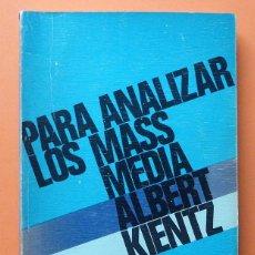 Libros de segunda mano: PARA ANALIZAR LOS MASS MEDIA: EL ANÁLISIS DE CONTENIDO - ALBERT KIENTZ - F. TORRES EDITOR - 1976. Lote 64332731