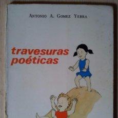 Libros de segunda mano: ANTONIO A. GOMEZ YEBRA - TRAVESURAS POETICAS - MUSEO DIOCESANO DE ARTE SACRO DE MALAGA 1980. Lote 64347023