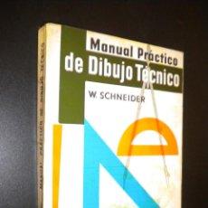 Libros de segunda mano: MANUAL PRACTICO DE DIBUJO TECNICO / SCHNEIDER. Lote 64466019