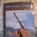 Libros de segunda mano: 1898. CORAZAS Y CAÑONES.ASPECTOS DE LA GUERRA NAVAL CON LOS ESTADOS UNIDOS. ARTEMIO MORTERA PÉREZ.. Lote 64597263