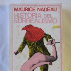 Libros de segunda mano: HISTORIA DEL SURREALISMO. MAURICE NADEAU. ED.ARIEL 1975. Lote 64602223